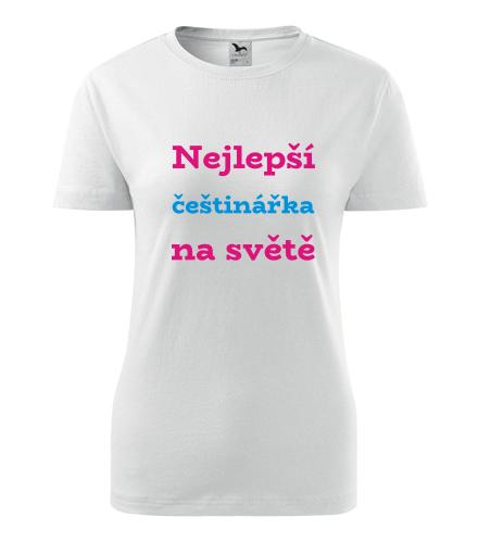 Dámské tričko nejlepší češtinářka na světě - Dárek pro učitelku