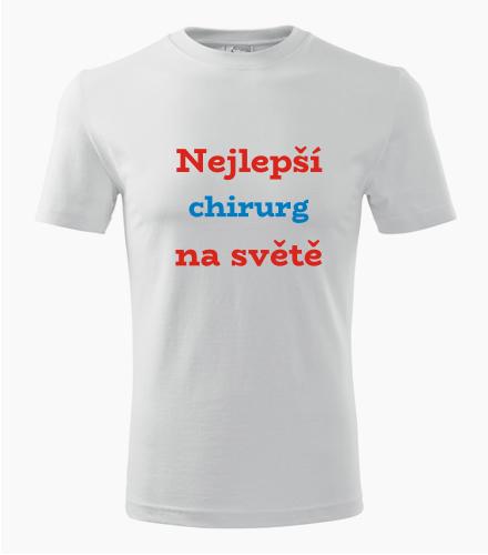 Tričko nejlepší chirurg na světě - Dárek pro chirurga