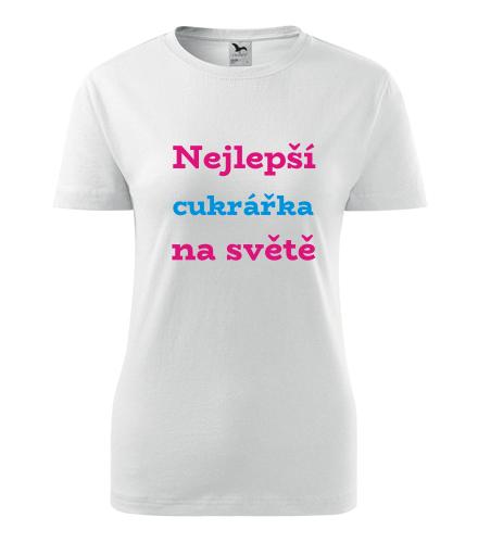 Dámské tričko nejlepší cukrářka - Dárek pro cukrářku