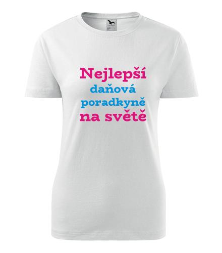 Dámské tričko nejlepší daňová poradkyně na světě - Dárek pro daňovou poradkyni