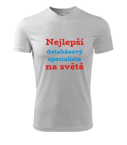 Tričko nejlepší databázový specialista na světě - Dárky pro databázové specialisty