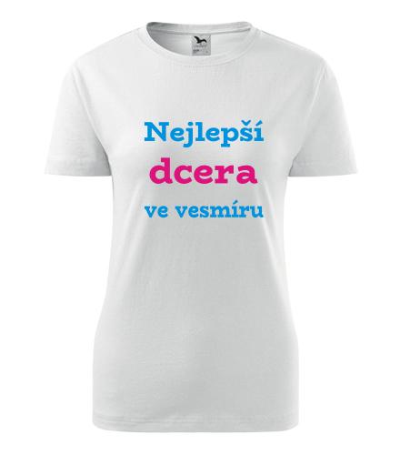 Dámské tričko Nejlepší dcera ve vesmíru - Dárek pro dceru
