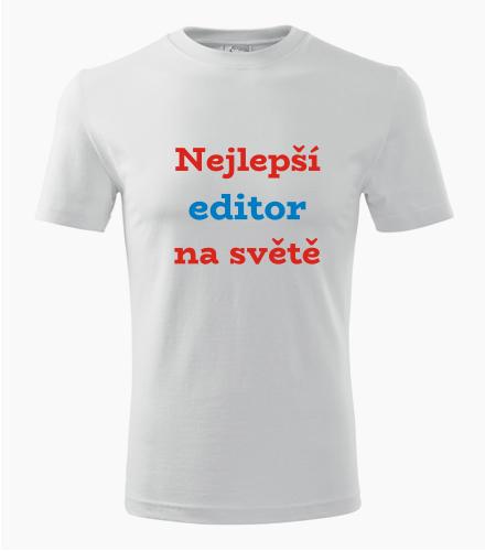 Tričko nejlepší editor na světě - Dárek pro editora