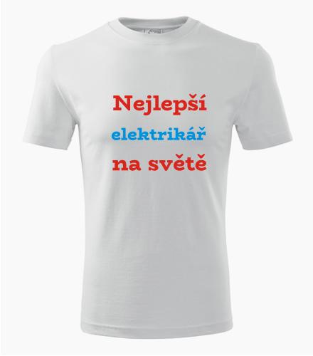 Tričko nejlepší elektrikář na světě - Dárek pro řemeslníka