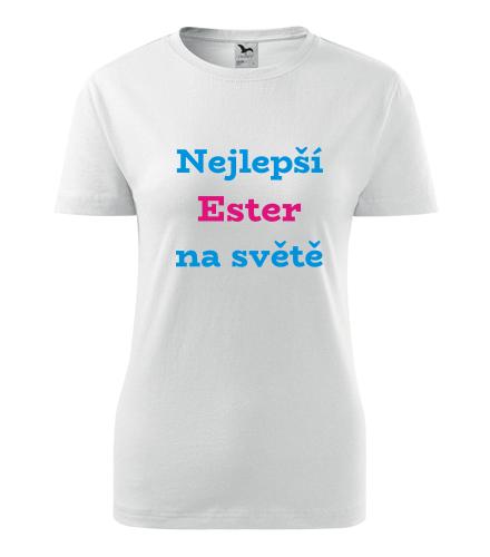 Dámské tričko nejlepší Ester na světě - Trička se jménem dámská