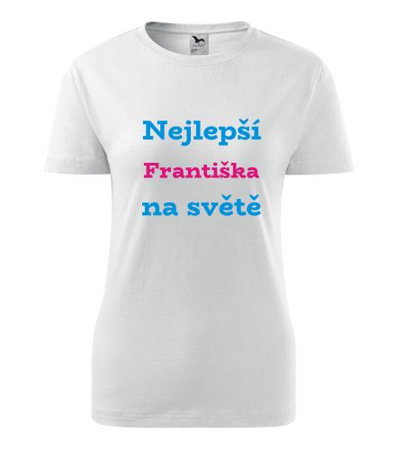 Dámské tričko nejlepší Františka na světě - Trička se jménem dámská