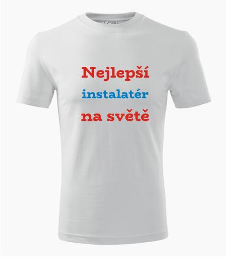 Tričko nejlepší instalatér na světě - Dárek pro instalatéra