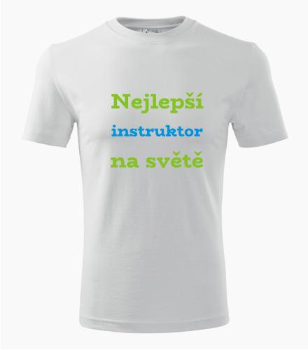Tričko nejlepší instruktor na světě - Dárek pro instruktora