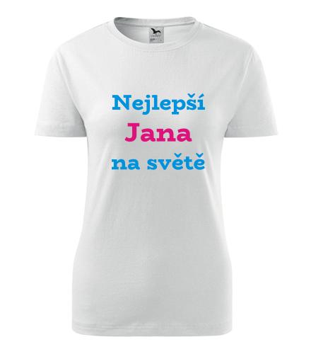 Dámské tričko nejlepší Jana na světě - Trička se jménem dámská