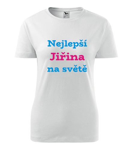 Dámské tričko nejlepší Jiřina na světě - Trička se jménem dámská