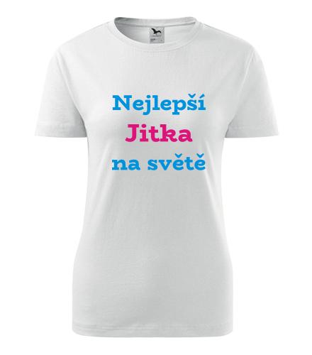 Dámské tričko nejlepší Jitka na světě - Trička se jménem dámská