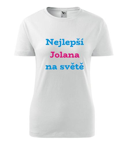 Dámské tričko nejlepší Jolana na světě - Trička se jménem dámská