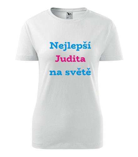 Dámské tričko nejlepší Judita na světě - Trička se jménem dámská