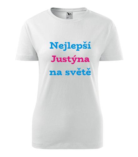 Dámské tričko nejlepší Justýna na světě - Trička se jménem dámská