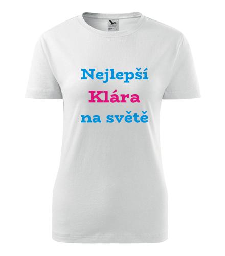 Dámské tričko nejlepší Klára na světě - Trička se jménem dámská