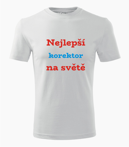Tričko nejlepší korektor na světě - Dárek pro korektora