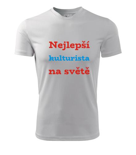 Tričko nejlepší kulturista na světě - Dárky pro sportovce