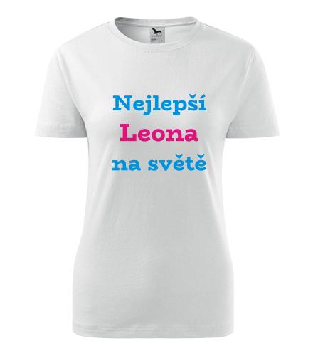 Dámské tričko nejlepší Leona na světě - Trička se jménem dámská