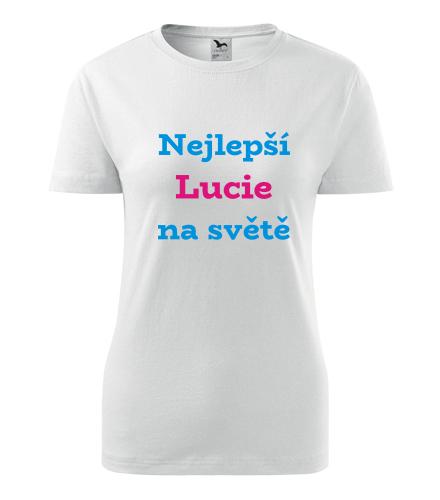 Dámské tričko nejlepší Lucie na světě - Trička se jménem dámská