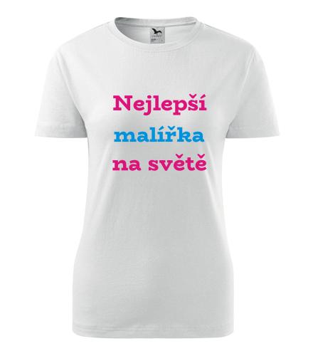Dámské tričko nejlepší malířka - Dárek pro malířku