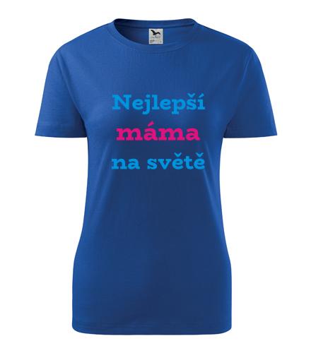 Originální dárky pro ženy k narozeninám Tričko nejlepší máma na světě královská modrá