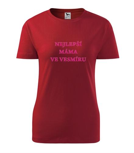 Dárky k narozeninám pro ženy Tričko nejlepší máma ve vesmíru červená