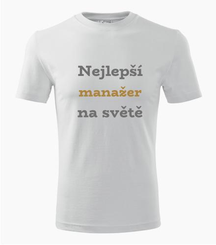 Tričko nejlepší manažer na světě - Dárek pro manažera
