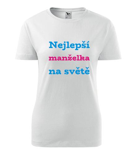 Tričko nejlepší manželka na světě - Dámská narozeninová trička