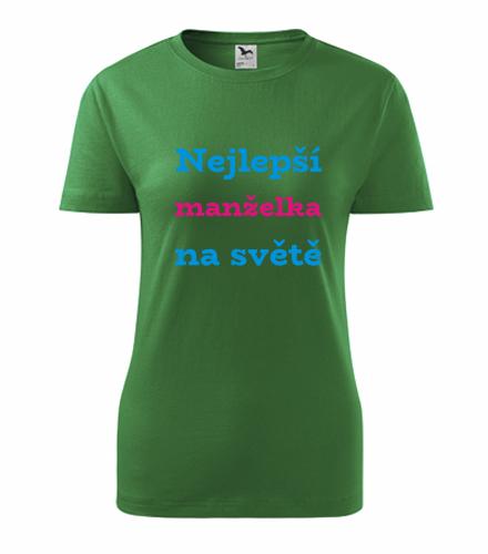 Originální dárky pro ženy k narozeninám Tričko nejlepší manželka na světě střední zelená
