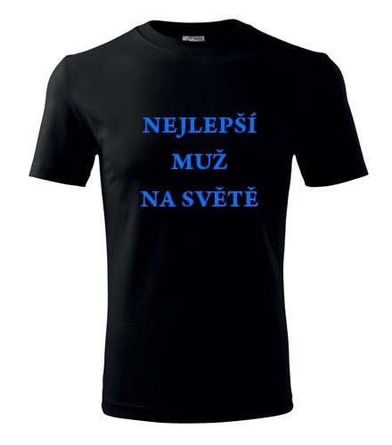 Vtipný dárek pro muže Tričko nejlepší muž na světě černá