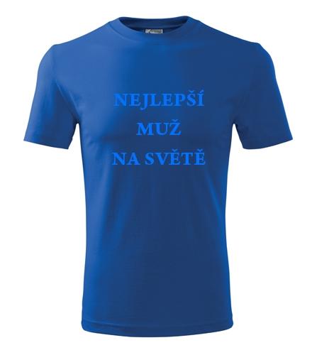 originální dárek pro muže Tričko nejlepší muž na světě královská modrá