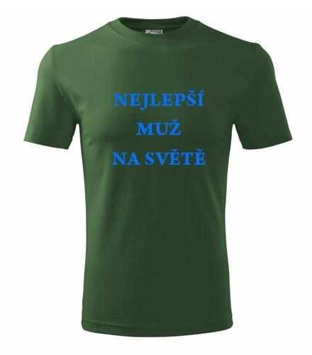 Dárek ke čtyřicetinám pro muže Tričko nejlepší muž na světě lahvově zelená