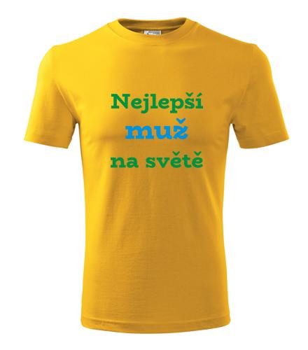 Dárek pro muže ke čtyřicetinám Tričko nejlepší muž na světě žlutá