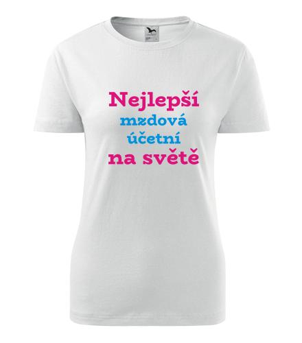 Dámské tričko nejlepší mzdová účetní na světě - Dárek pro mzdovou účetní