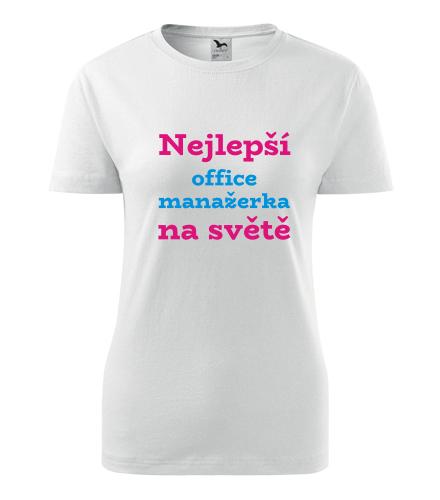 Dámské tričko nejlepší office manažerka - Dárek pro office manažerku