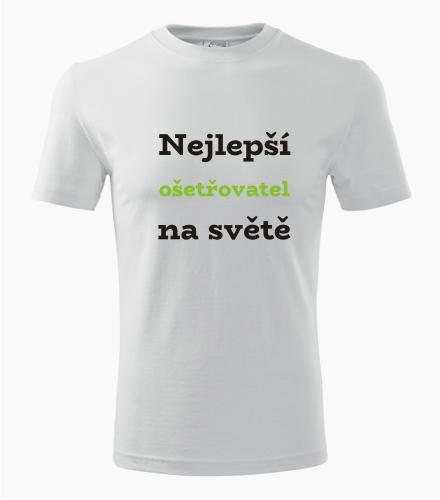 Tričko nejlepší ošetřovatel na světě - Dárek pro ošetřovatele