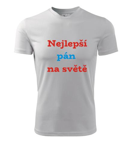 Tričko Nejlepší pán na světě - Dárek pro manžela