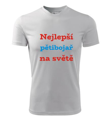 Tričko nejlepší pětibojař na světě - Dárky pro sportovce