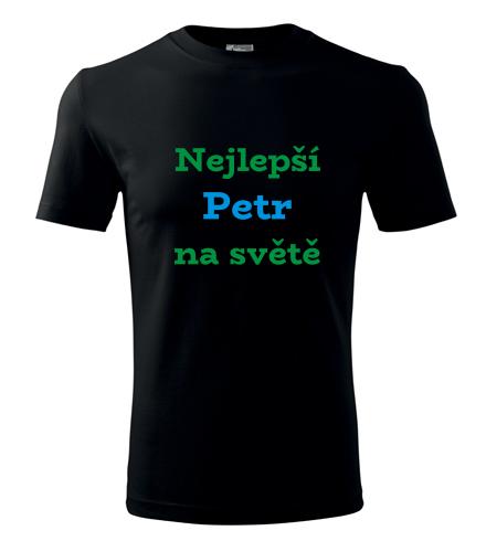 Tričko nejlepší Petr na světě - Trička se jménem pánská