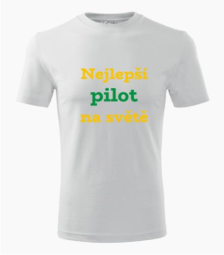 Tričko nejlepší pilot na světě - Dárek pro pilota