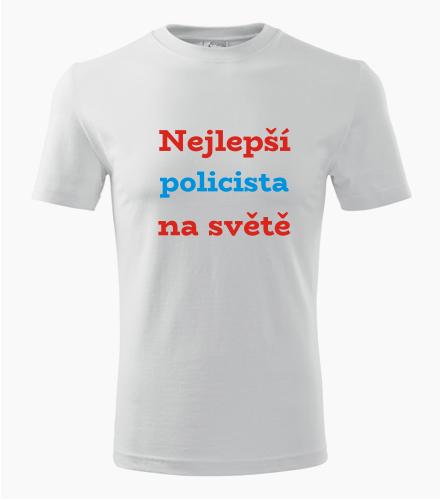Tričko nejlepší policista na světě - Dárek pro policistu
