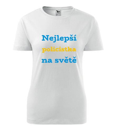 Dámské tričko nejlepší policistka - Dárek pro policistku