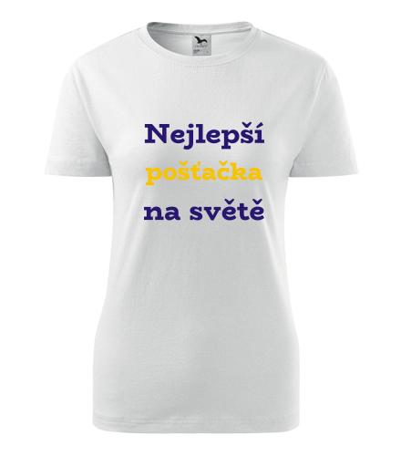 Dámské tričko nejlepší pošťačka - Dárek pro pošťačku