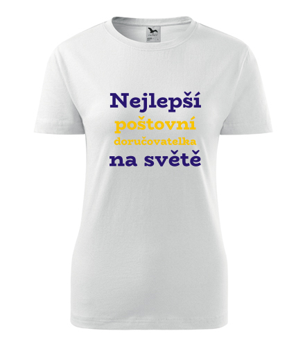 Dámské tričko nejlepší poštovní doručovatelka - Dárek pro pošťačku