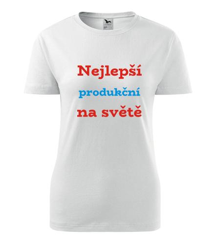 Dámské tričko nejlepší produkční - Dárek pro produkční