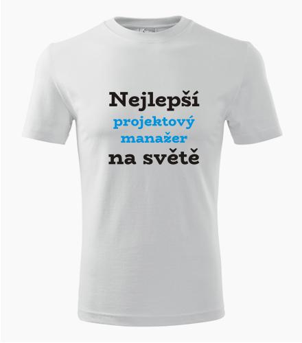Tričko nejlepší projektový manažer na světě - Dárek pro manažera