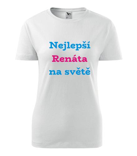 Dámské tričko nejlepší Renáta na světě - Trička se jménem dámská