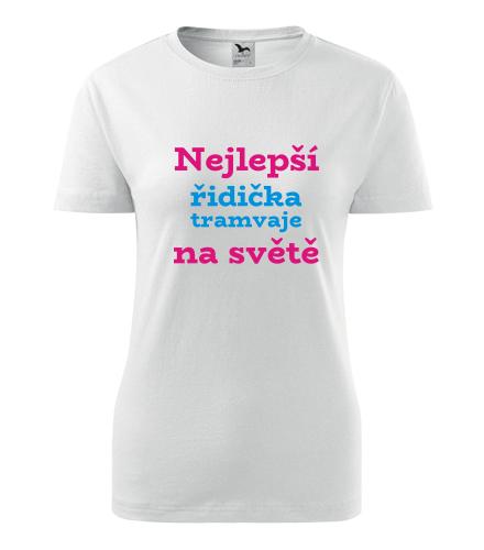 Dámské tričko nejlepší řidička tramvaje - Dárek pro řidičku tramvaje