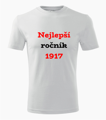 Narozeninové tričko Nejlepší ročník 1917 - Trička s rokem narození
