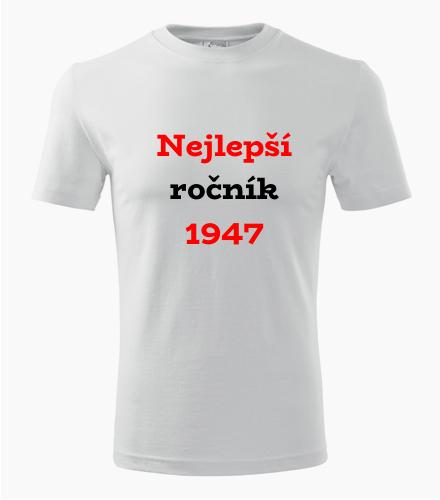 Narozeninové tričko Nejlepší ročník 1947 - Trička s rokem narození